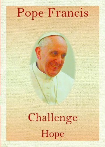 Pope Francis Speaks to Our Hearts: Words of Challenge and Hope