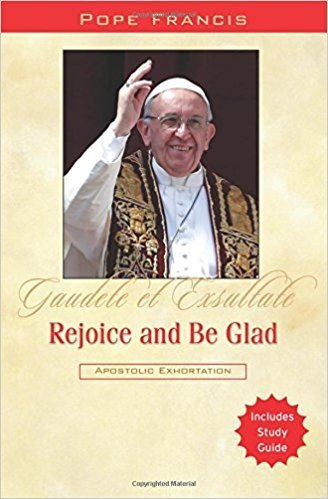 Rejoice & be Glad-Pope Francis