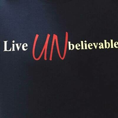 Live UNbelievable T-Shirt
