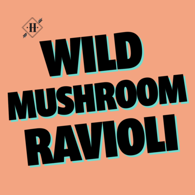 Wild Mushroom Ravioli (For 2)