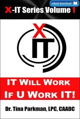 X-IT Series: IT Will Work – If U Work IT! (eBook)