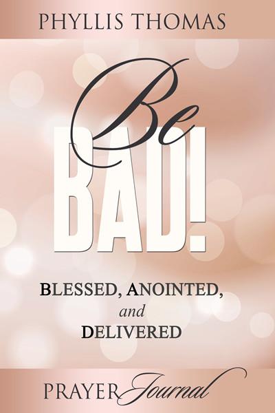 Be BAD! Prayer Journal