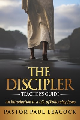 The Discipler Teacher's Guide