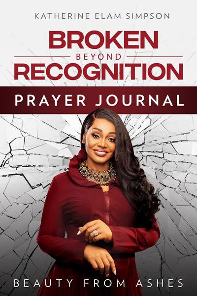 Broken Beyond Recognition Prayer Journal