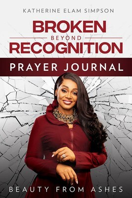 Broken Beyond Recognition Prayer Journal
