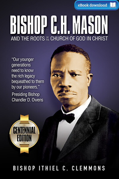 Bishop C. H. Mason and the Roots of the Church of God in Christ (eBook)