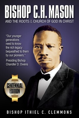 Bishop C. H. Mason and the Roots of the Church of God in Christ (Hardcover)