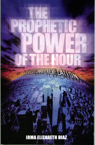 The Prophetic Power of the Hour