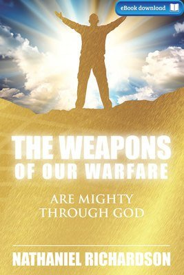 The Weapons of Our Warfare (eBook)