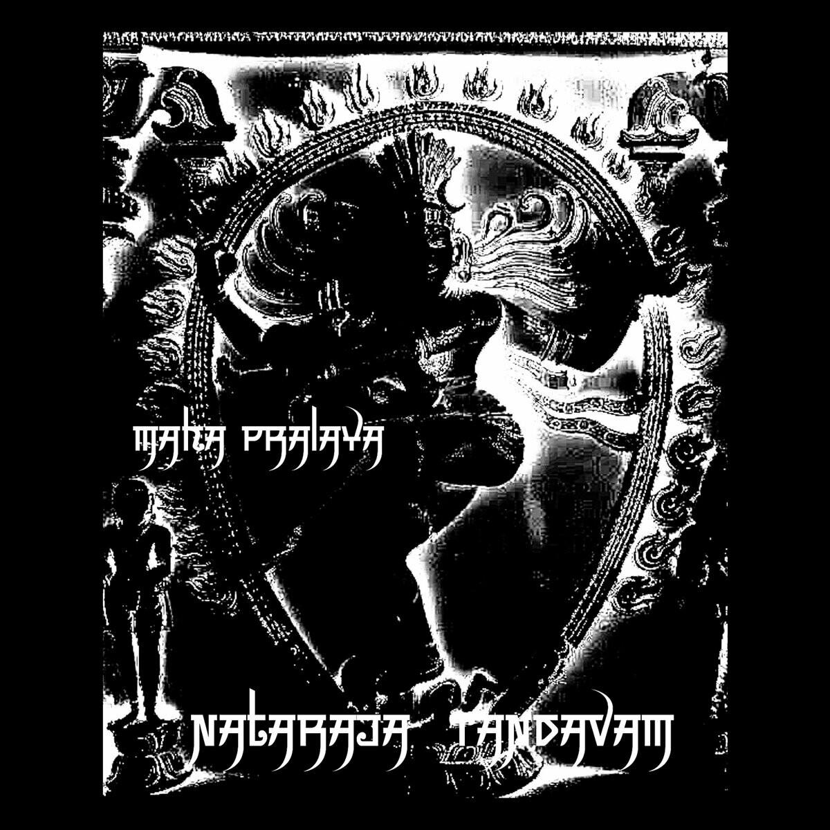 """Maha Pralaya """"Nataraja Tandavam"""