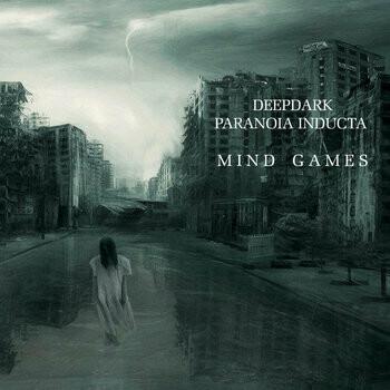 """Deep Dark & Paranoia Inducta """"Mind Games"""""""