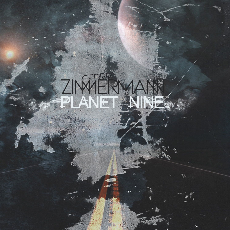 "Cedrik Zimmermann ""Planet Nine"""