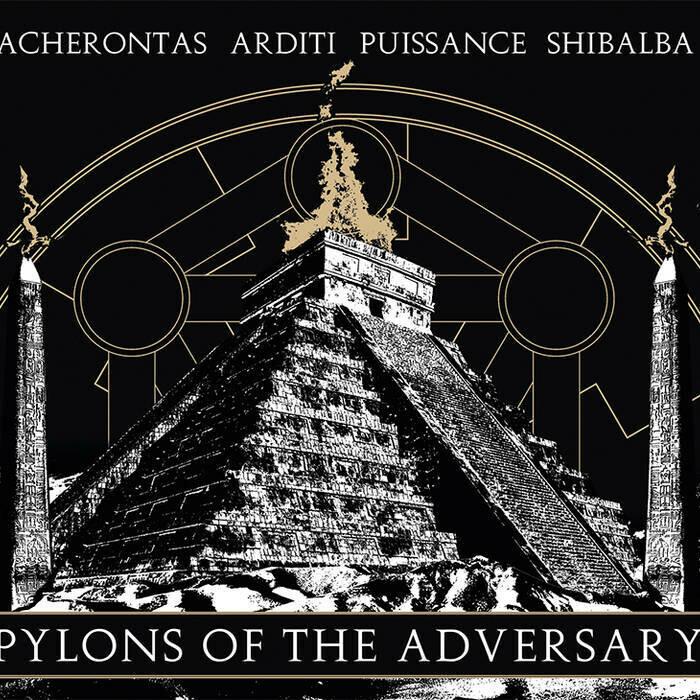 """Acherontas, Arditi, Puissance & Shibalba """"Pylons of the Adversary"""""""