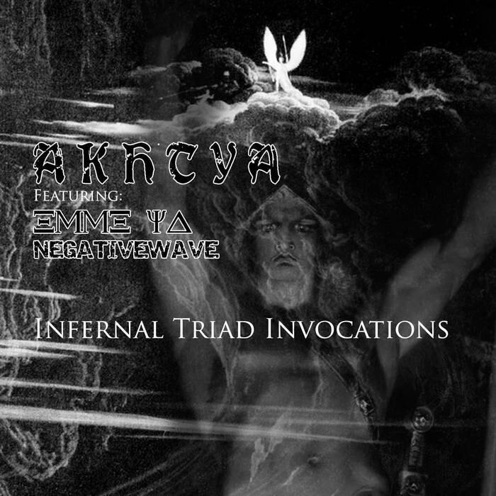 "Akhtya featuring: Emme Ya & Negativewave ""Infernal Triad Invocations"""