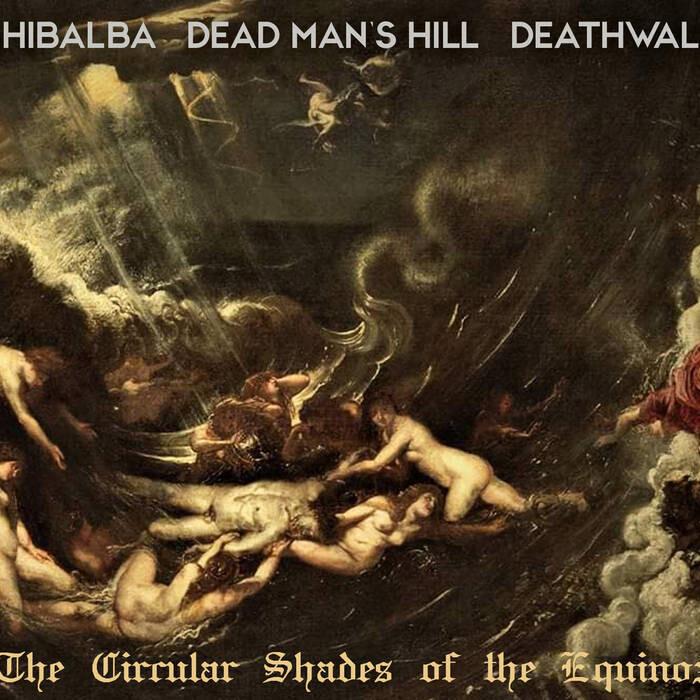 "Shibalba-Dead Man's Hill-Deathwalk ""The Circular Shades of the Equinox""Digipack Edition"