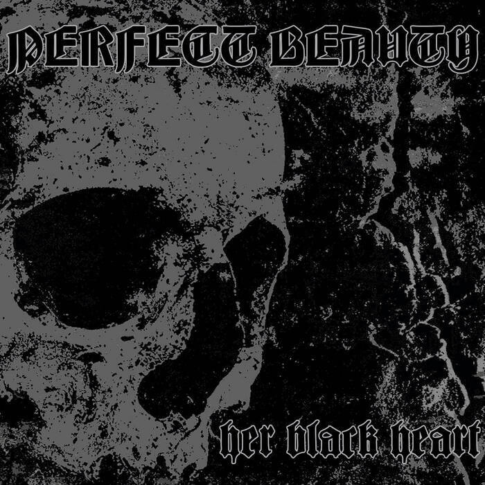 """PERFECT BEAUTY """"Her Black Heart"""""""