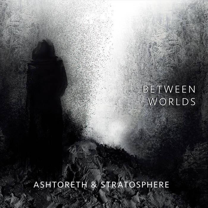 "Ashtoreth & Stratosphere ""Between Worlds"""