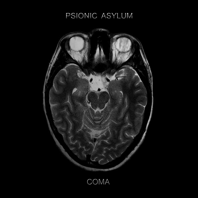 """Psionic Asylum """"Coma"""""""
