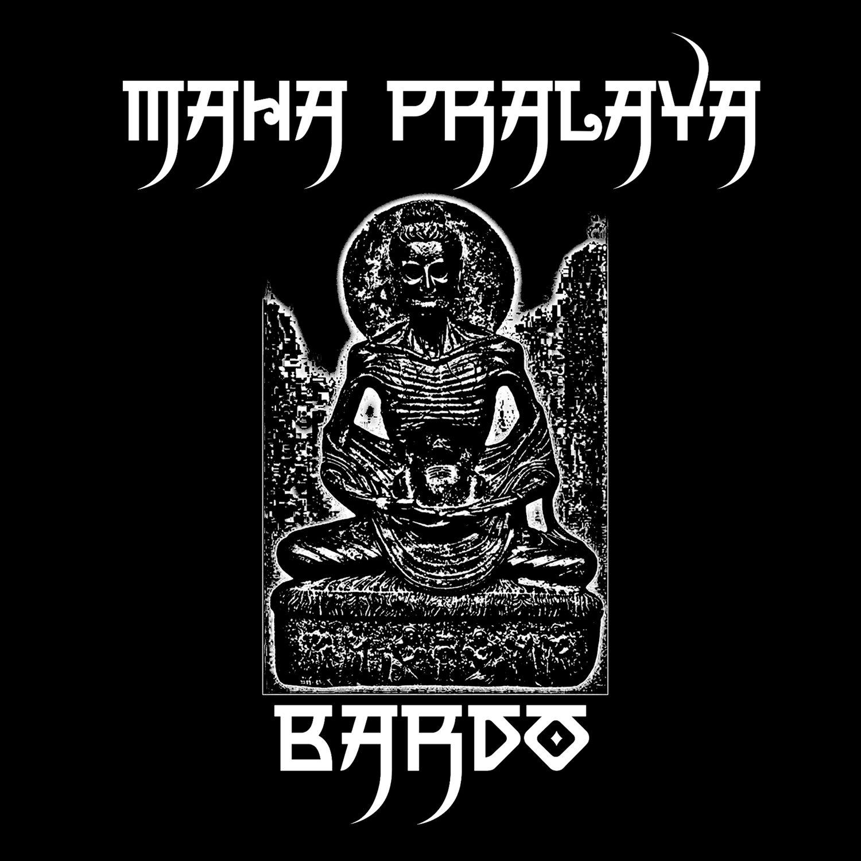 "Maha Pralaya ""Bardo"""