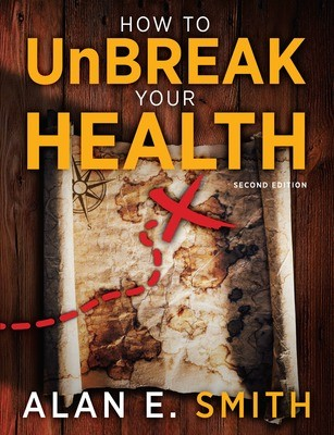 How to Unbreak Your Health: Your Map to the World of Complementary and Alternative Therapies