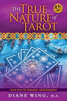 The True Nature of Tarot - 10th Anniversary Ed. [PB]