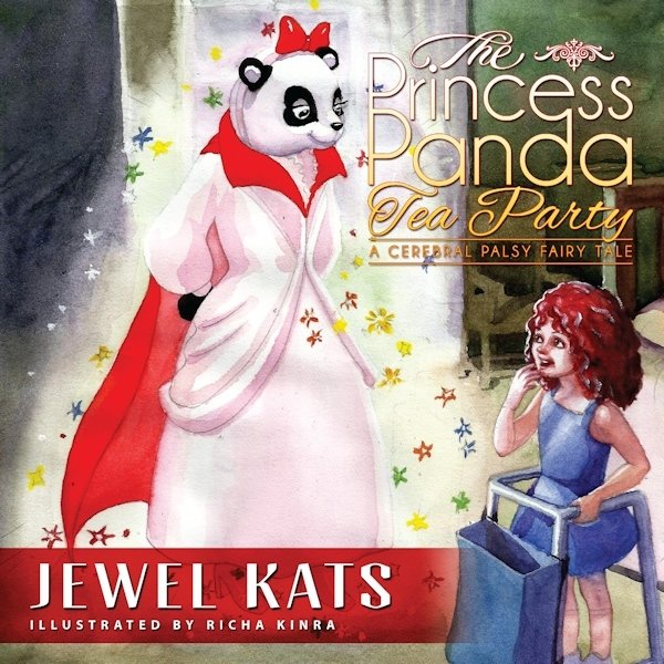The Princess Panda Tea Party: A Cerebral Palsy Fairy Tale