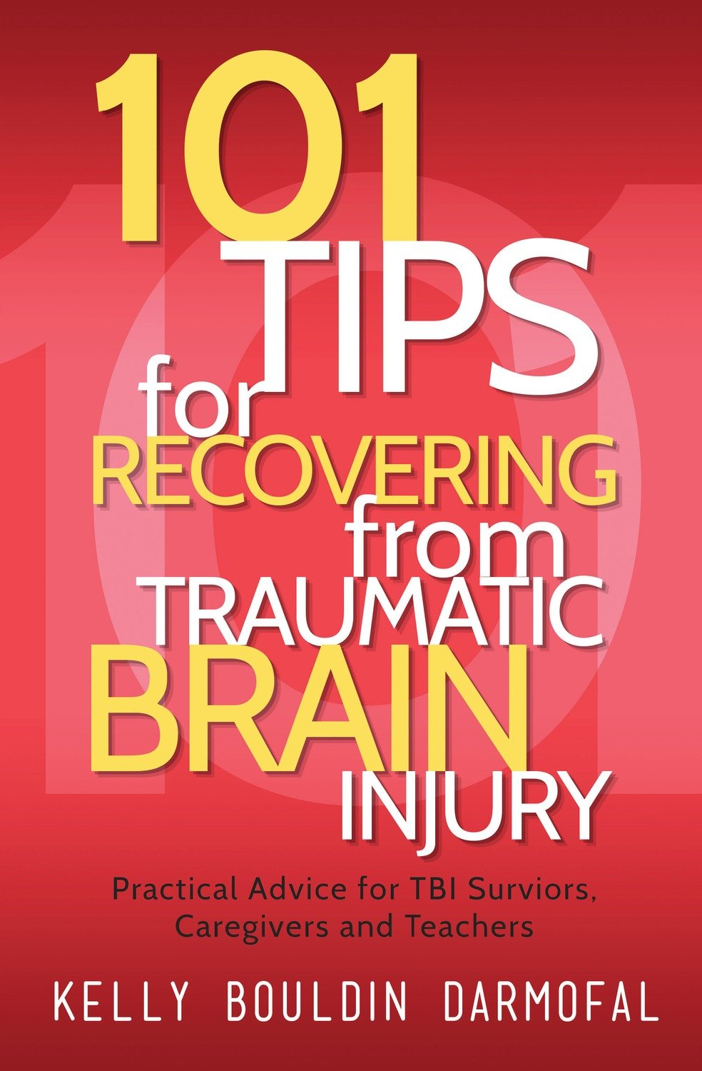 101 Tips for Recovering from Traumatic Brain Injury