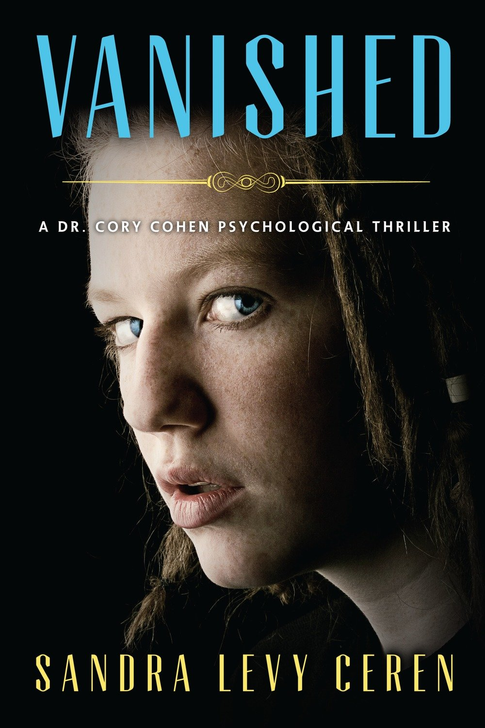 Vanished: A Dr. Cory Cohen Psychological Thriller