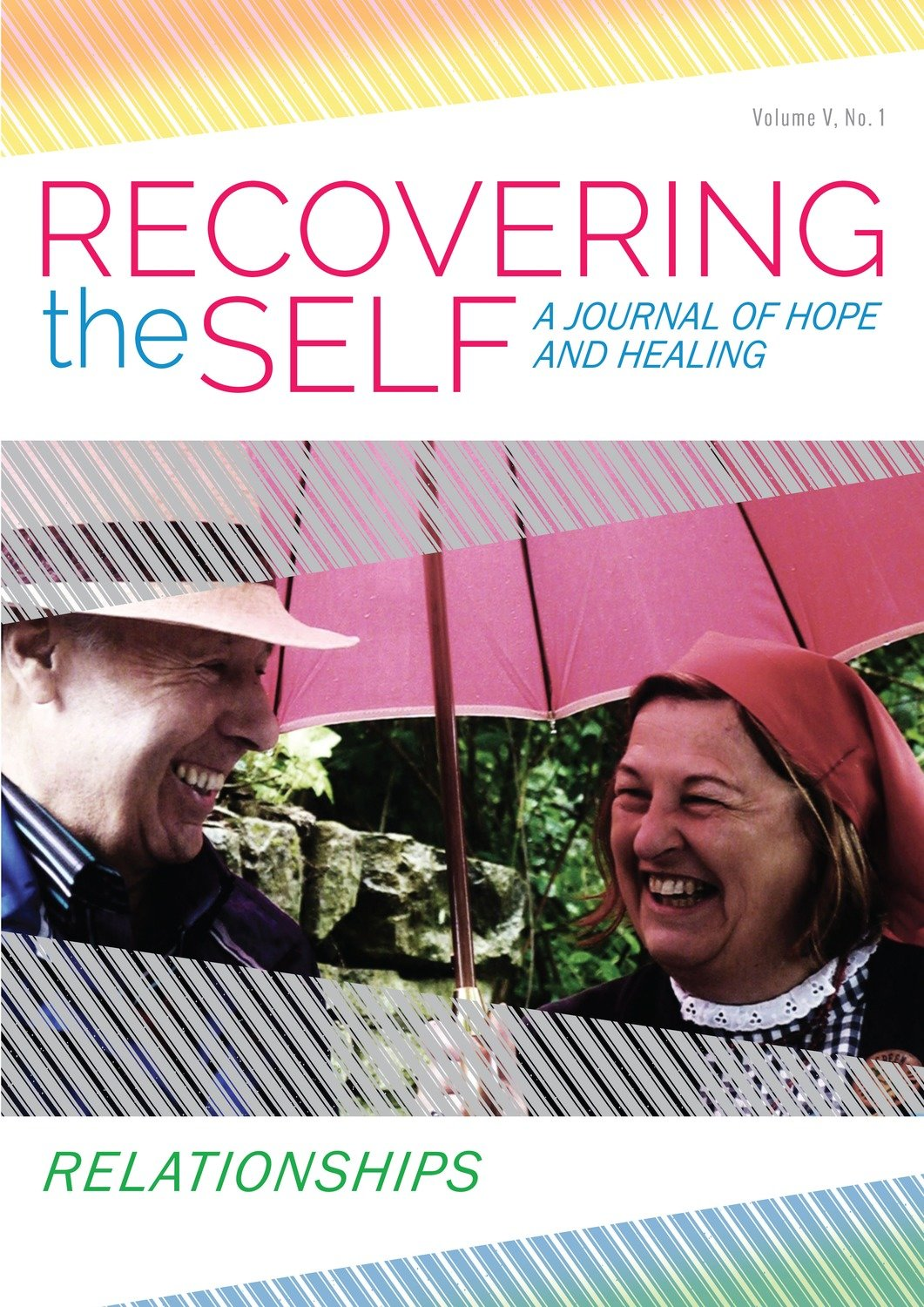 Recovering The Self: A Journal of Hope and Healing (Vol. V, No. 1 )-- Focus on Relationships