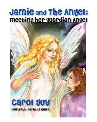 Jamie and the Angel: Meeting Her Guardian Angel