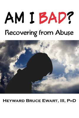 Am I Bad?: Recovering from Abuse