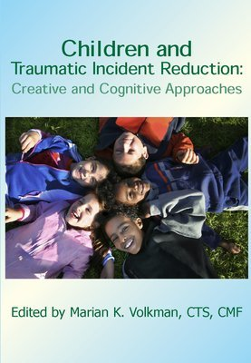 Children and Traumatic Incident Reduction: Creative and Cognitive Approaches