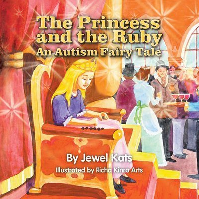The Princess and the Ruby: An Autism Fairy Tale