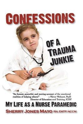 Confessions of a Trauma Junkie, 1st Ed. [PB]