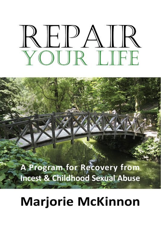 REPAIR Your Life: A Program for Recovery from Incest & Childhood Sexual Abuse