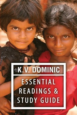 K.V. Dominic Essential Readings: Poems about Social Justice, Women's Rights, and the Environment