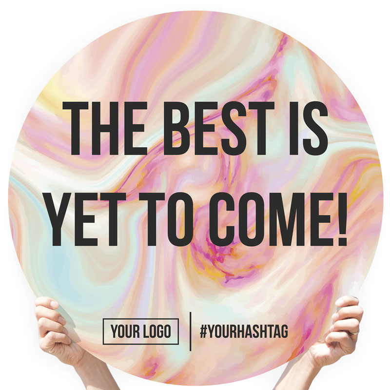 """Watercolor Greeting Sign - """"The Best Is Yet To Come!"""" (Sherbert)"""