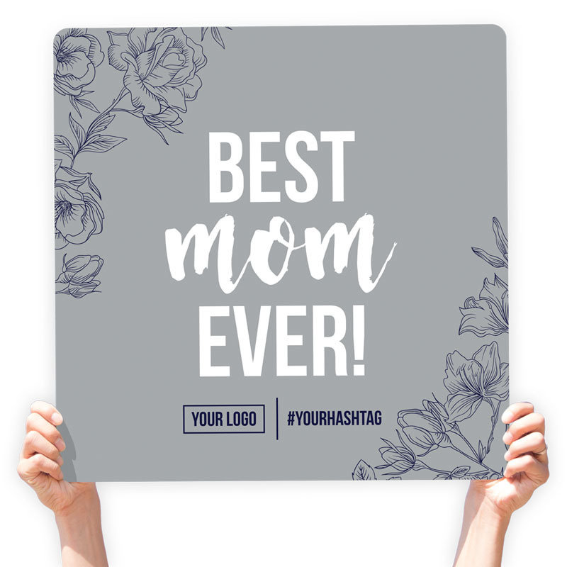 "Mother's Day Greeting Sign - ""Best Mom Ever"" (Gray)"
