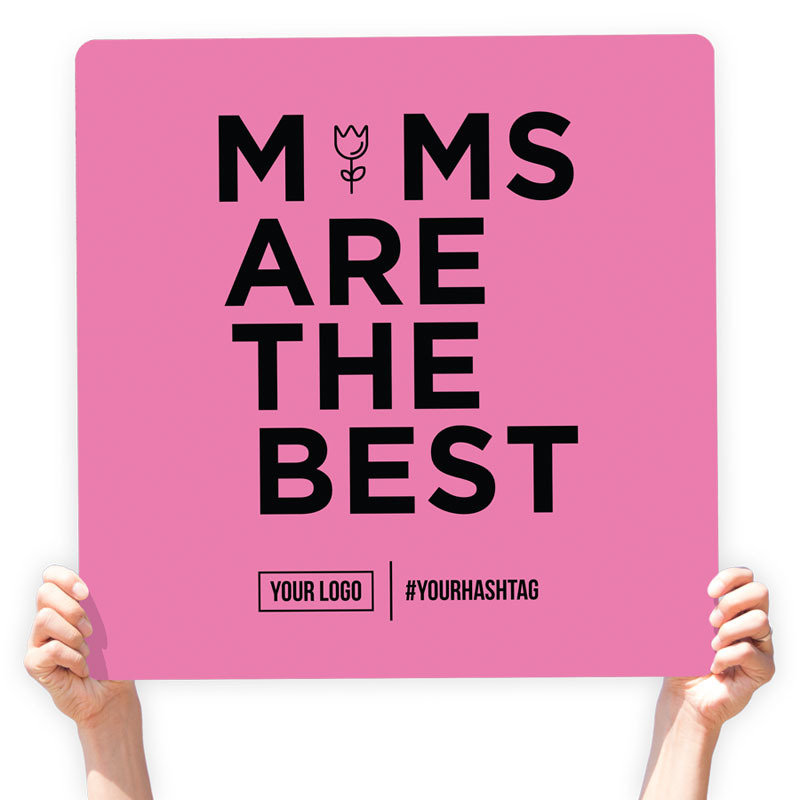 "Mother's Day Greeting Sign - ""Moms Are the Best"""