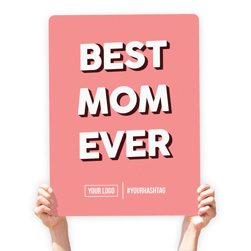 """Mother's Day Greeting Sign - """"Best Mom Ever"""" (Pink)"""