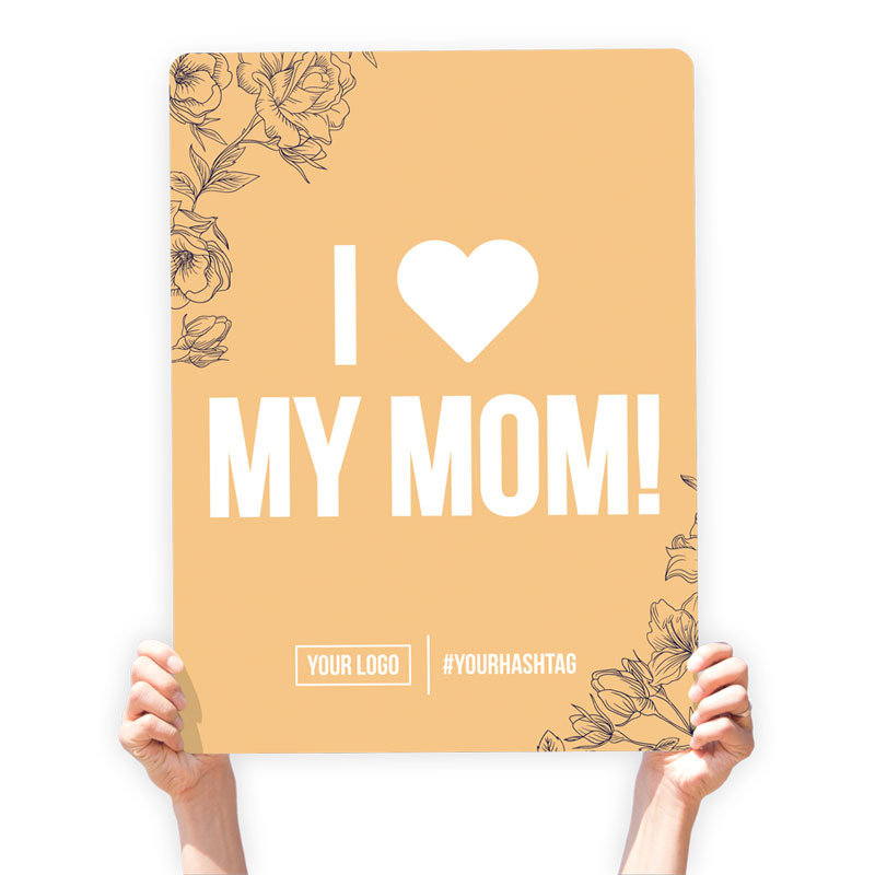 """Mother's Day Greeting Sign - """"I ♥ My Mom"""""""