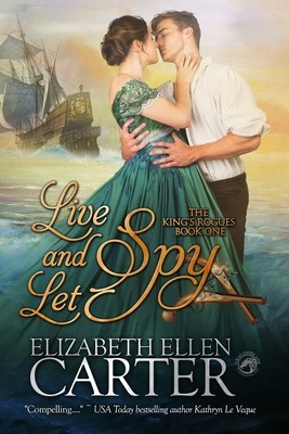 Live And Let Spy (Book 1 The King's Rogues)