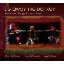 Jig Away the Donkey Music and Song from South Ulster