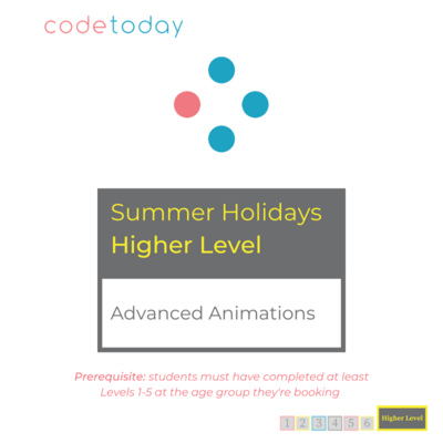Higher Level   Advanced Animations A   Summer Holidays 2021