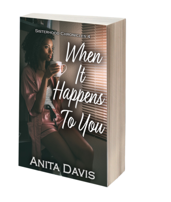 When It Happens To You: Sisterhood Chronicles 4