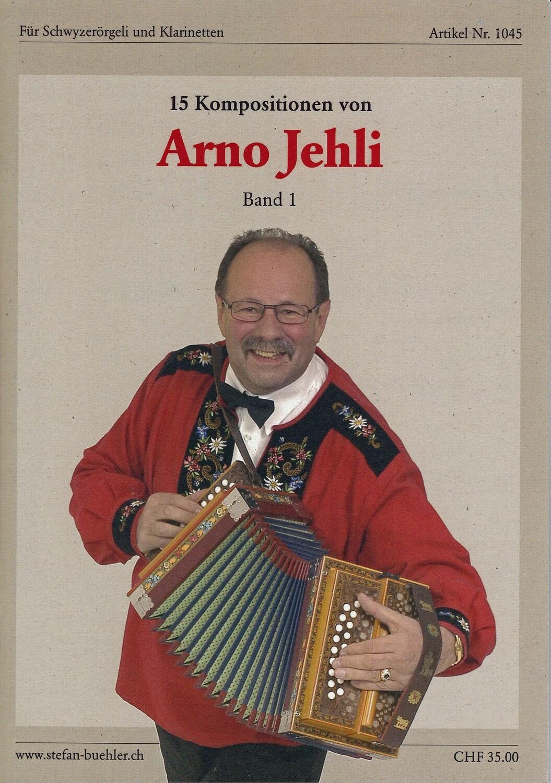 15 Kompositionen für Schwyzerörgeli und Klarinetten  von Arno Jehli