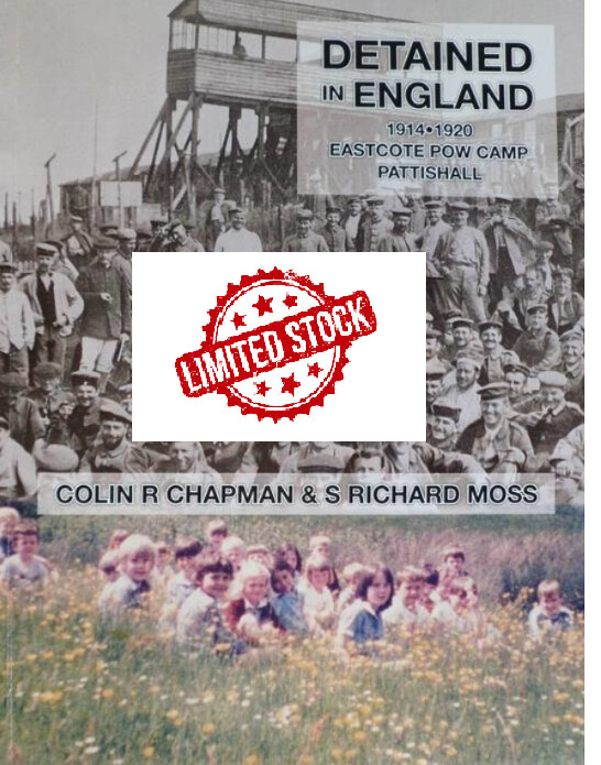 *LIMITED STOCK* New Release - Detained in England 1914-1920: Eastcote POW Camp, Pattishall