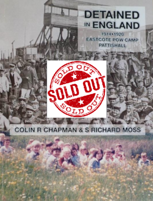 *Awaiting New Edition* New Release - Detained in England 1914-1920: Eastcote POW Camp, Pattishall