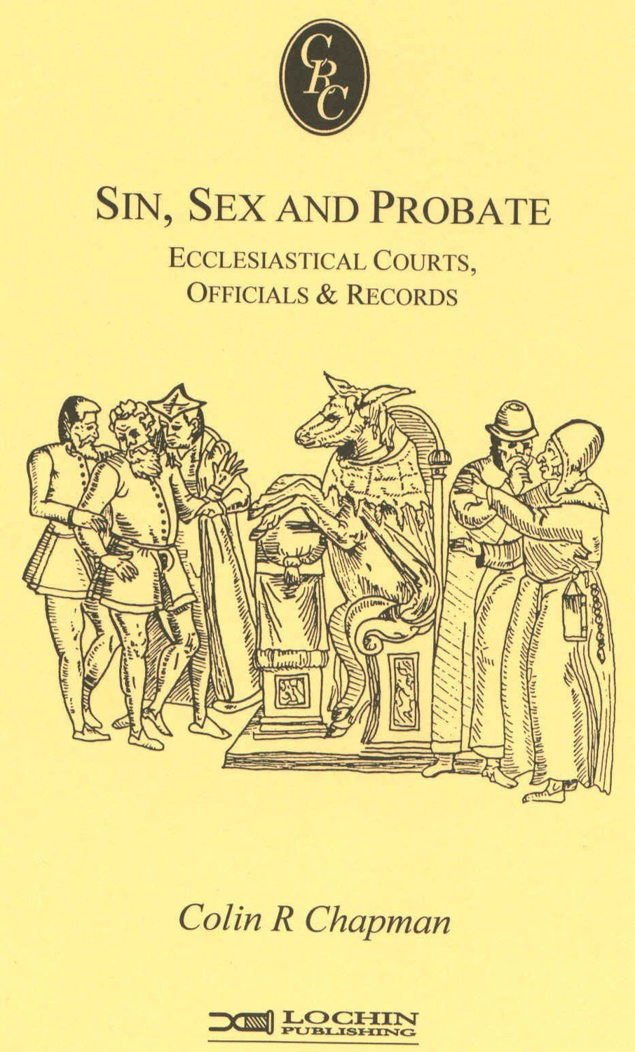 Sin, Sex & Probate: Ecclesiastical Courts, Officials & Records