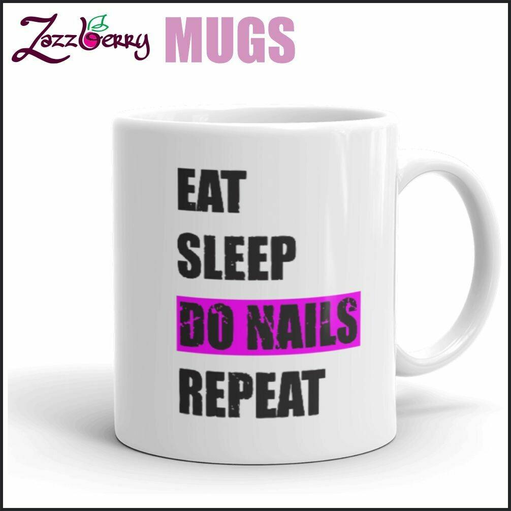 Eat Sleep Do Nails Repeat